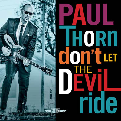 Paul Thorn – Don't Let the Devil Ride