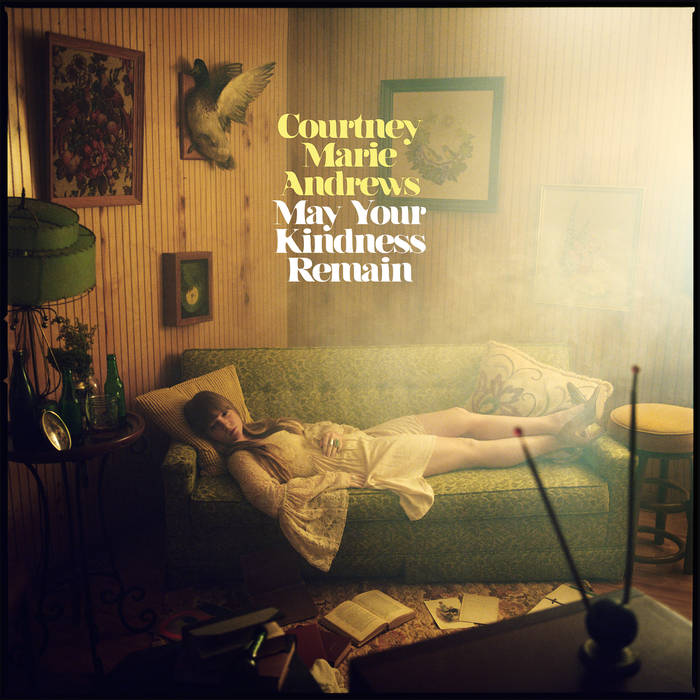Courtney Marie Andrews – Kindness of Strangers