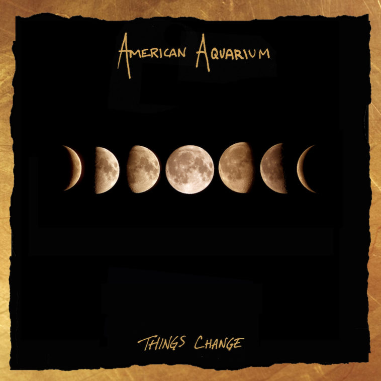 American Aquarium - Things Change (cover art)