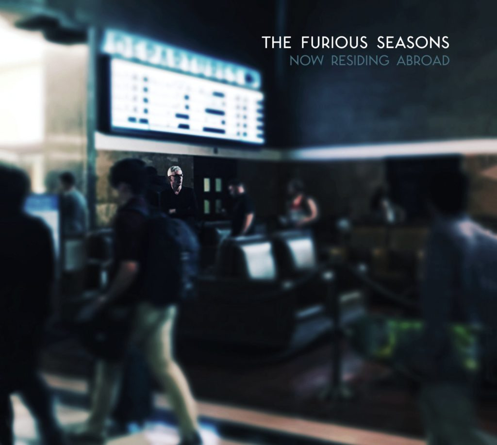 The Furious Seasons – Now Residing Abroad