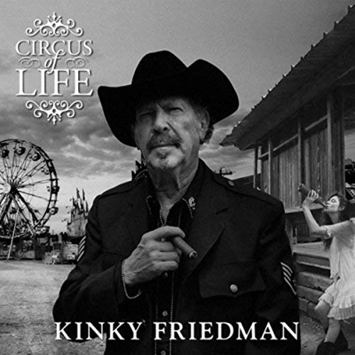 Kinky Friedman - Circus of Life - cover art