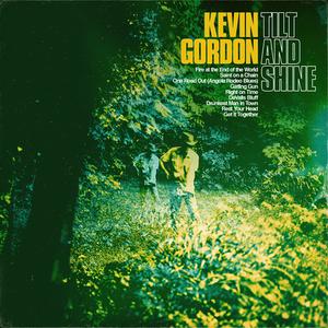Kevin Gordon – Tilt And Shine