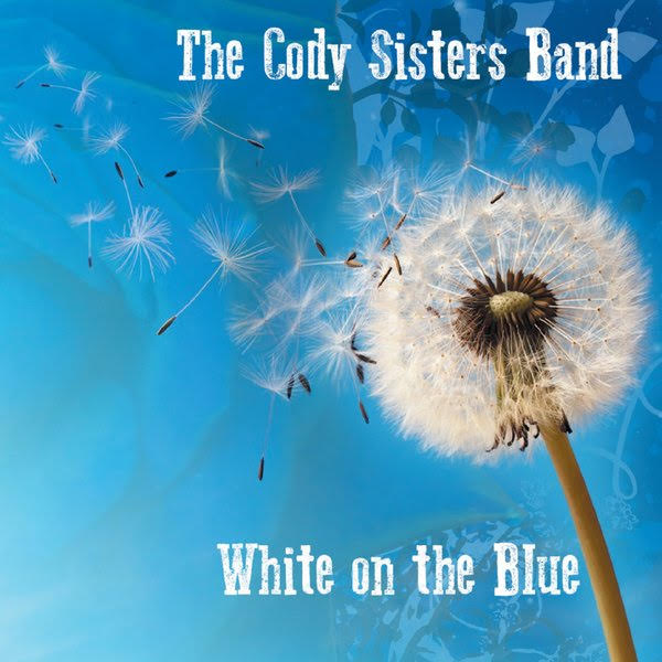 The Cody Sisters Band – White On the Blue