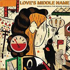 Sarah Borges and The Broken Singles - Love's Middle Name (cover art)