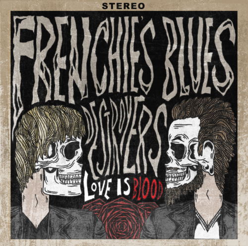 Frenchie's Blues Destroyers – Love Is Blood