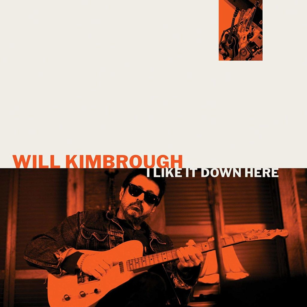 Will Kimbrough – I Like It Down Here (cover art)