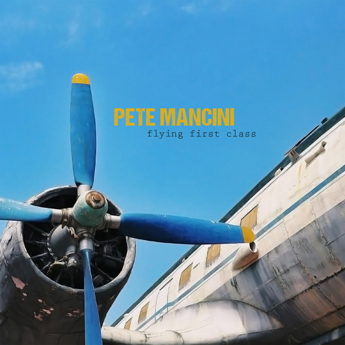 Pete Mancini - Flying First Class (cover art)