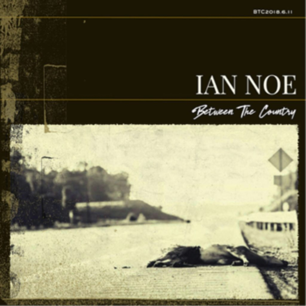 Ian Noe – Between the Country (cover art)