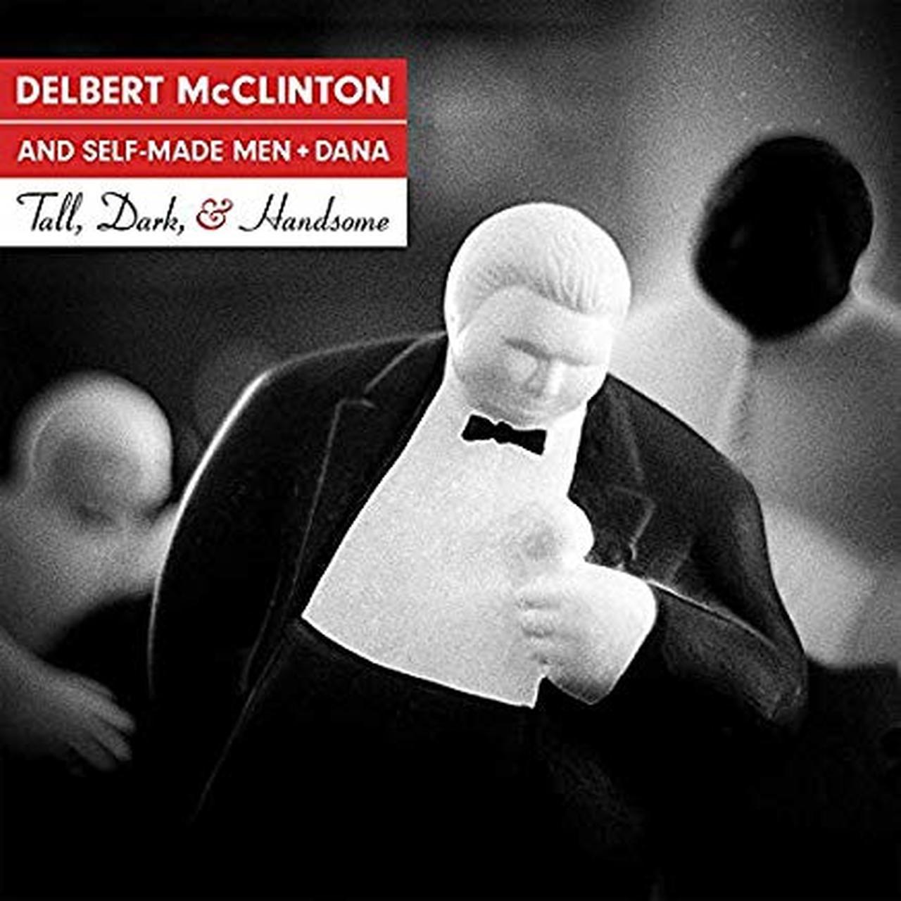 Delbert McClinton & Self-Made Men – Tall, Dark & Handsome