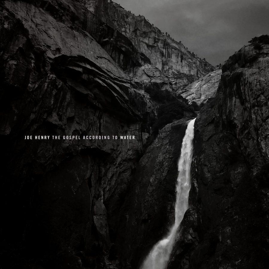 Joe Henry – The Gospel According to Water
