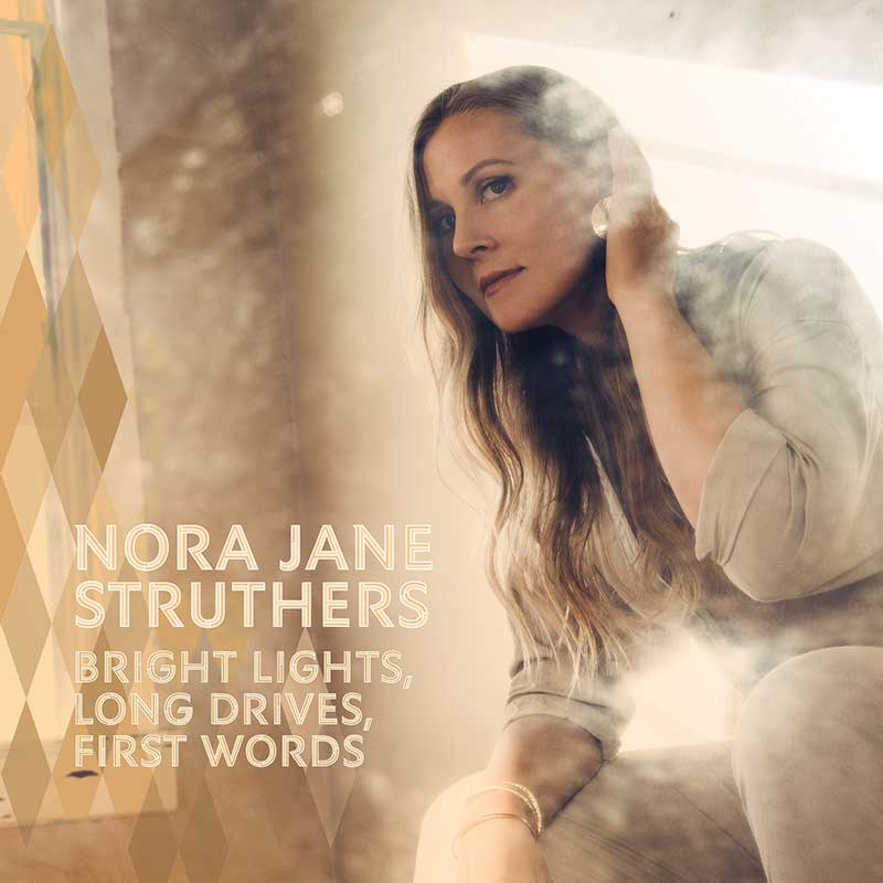 Nora Jane Struthers – Bright Lights, Long Drives, First Words (cover art)