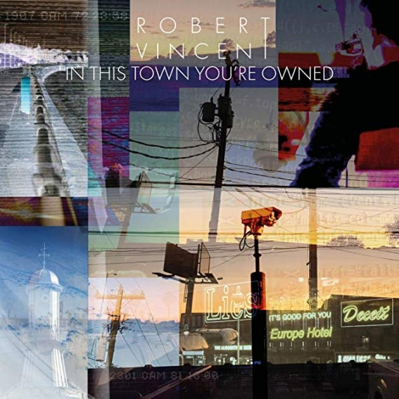 Robert Vincent – In This Town You're Owned (cover art)