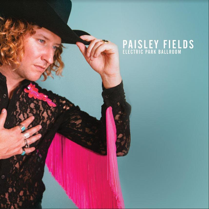 Paisley Fields – Electric Park Ballroom (cover art)