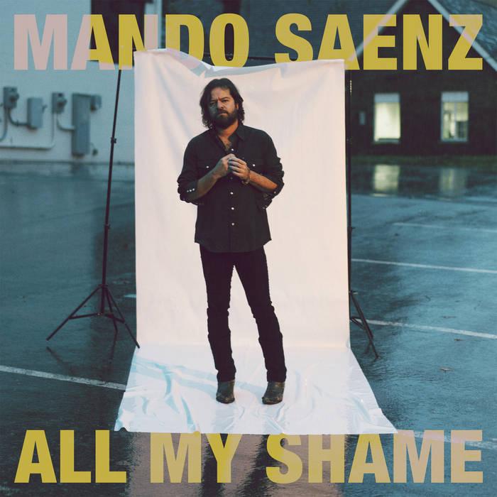 Mando Saenz - All My Shame (cover art)