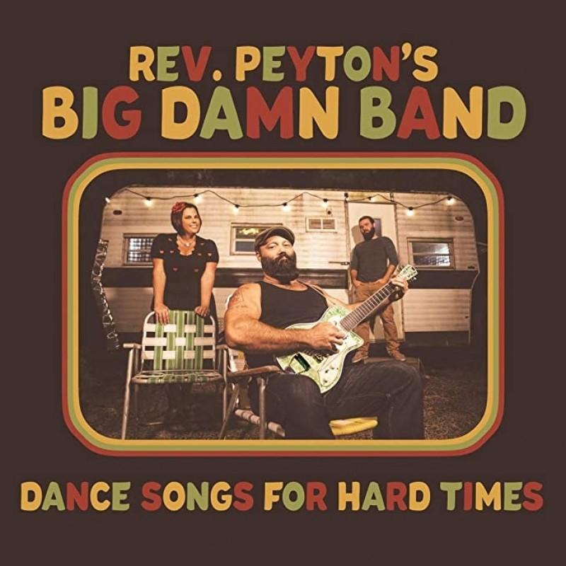 Rev. Peyton's Big Damn Band – Dance Songs for Hard Times (cover art)